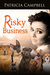 Risky Business by Patty  Campbell