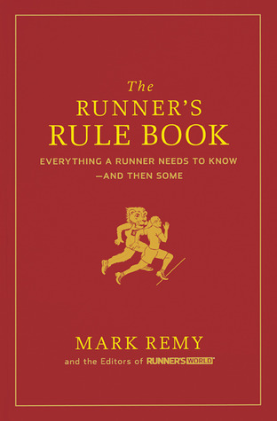 The Runner's Rule Book by Mark Remy