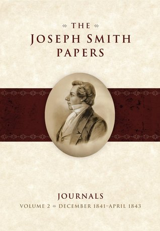 December 1841-April 1843 (The Joseph Smith Papers: Journals, vol. 2)