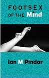Foot-sex of the Mind