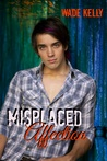 Misplaced Affection by Wade Kelly