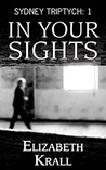 In Your Sights (Sydney Triptych, #1)