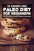Paleo Diet For Beginners :Top 30 Paleo Cookie Recipes Revealed !