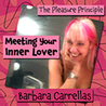 The Pleasure Principle : Meeting Your Inner Lover
