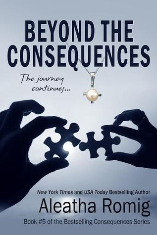 Read Online Beyond The Consequences Book By Aleatha Romig Review Discussion Henriqueta Top Bookz To Read
