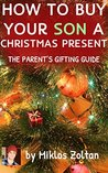 How to Buy Your Son a Christmas Present: The Parent's Gifting Guide