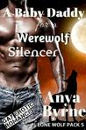 A Baby Daddy for a Werewolf Silencer (Lone Wolf Pack, #5)