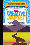 The Creative Journey: A 12-Part Guidebook to Making Your Artistic Dreams a Reality