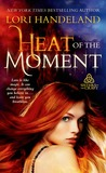 Heat of the Moment (Sisters of the Craft, #2)