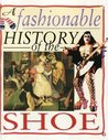 A Fashionable History of the Shoe