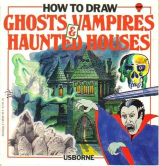 How to Draw Ghosts, Vampires, and Haunted Houses