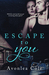 Escape to You by Avonlea Cole