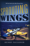 Sprouting Wings: The First Novel in the Alan Ericsson Series