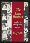 The Little Darlings: A History of Child Rearing in America
