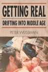 Getting Real: Drifting into Middle Age