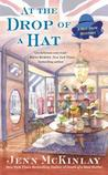 At the Drop of a Hat by Jenn McKinlay