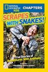 Scrapes With Snakes: True Stories of Adventures With Animals (National Geographic Kids Chapters)