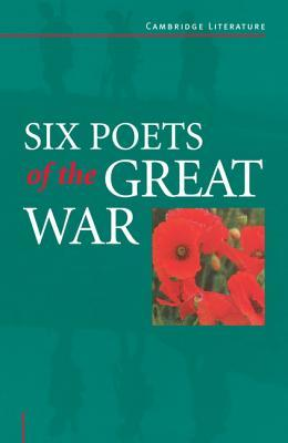 Six Poets of the Great War by Adrian Barlow