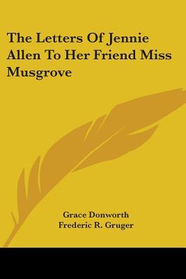 The Letters of Jennie Allen to Her Friend Miss Musgrove