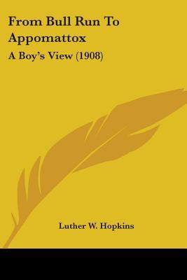 From Bull Run to Appomattox: A Boy's View (1908)
