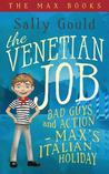 The Venetian Job: Bad Guys and Action - Max's Italian Holiday (The Max Books, #3)