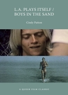 L.A. Plays Itself/Boys in the Sand: A Queer Film Classic