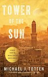 Tower of the Sun: Stories From the Middle East and North Africa