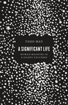 A Significant Life by Todd May