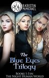 The Blue Eyes Trilogy Complete Collection (Blue Eyes, #1-3)