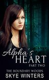 Alpha's Heart: Part Two (The Boundary Woods Book 2)