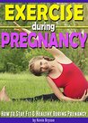 Exercise During Pregnancy: How to Stay Fit & Healthy During Pregnancy