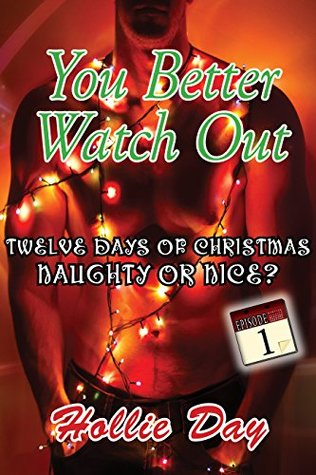 You Better Watch Out (The Twelve Days of Christmas - Naughty or Nice?, #1)