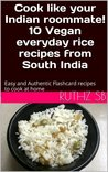 Cook like your indian roommate! 10 vegan everyday rice recipe... by Ruthz S.B.