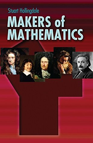 Makers of Mathematics (Dover Books on Mathematics)
