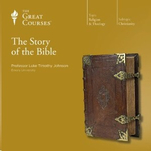 The Great Courses -  Story of the Bible  - Luke Timothy Johnson, Ph.D.