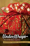 Under Wraps - Adult Study Book: The Gift We Never Expected