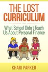 The Lost Curriculum: What School Didn't Teach Us About Personal Finance