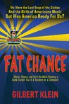 Fat Chance: We Were the Last Gasp of the 60s and the Birth of Americana Music But Was America Ready For Us?