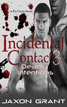 Incidental Contact 3: Deadly Intentions (Incidental Contact #3)