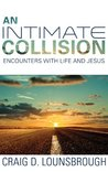 An Intimate Collision: Encounters with Life and Jesus