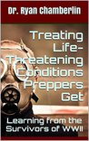 How to Treat Life-Threatening Conditions Preppers Get!: The Prepper Pages Survival Medicine Guide to Dealing with the Most Common Infections & Illnesses Plaguing Preppers