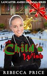 A Child's Wish (Lancaster County Dilemma Series Book 2)