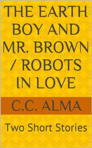 The Earth Boy and Mr. Brown / Robots in Love