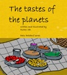 The tastes of the planets - Finding six tastes and flavors of... by Ruthz S.B.