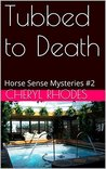 Tubbed to Death: Horse Sense Mysteries #2