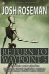 Return to Waypoint 5 (Black Denim Lit #8)