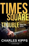 Times Square Trouble: A Conor Bard Mystery