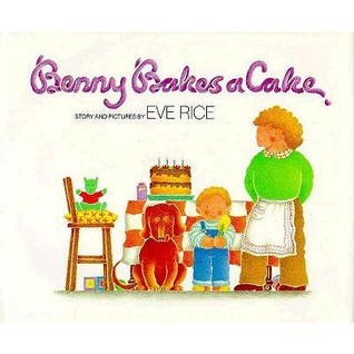Benny Bakes a Cake by Eve Rice