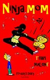 """Ninja Mom Book 2 - Tubby Malone: Freddy's Diary (Kids """"Ninja Mom"""" Adventure Books, for children age 5 and up)"""