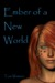 Ember of a New World